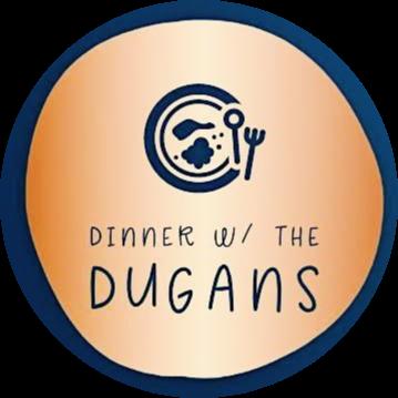 Dinner w/ the Dugans